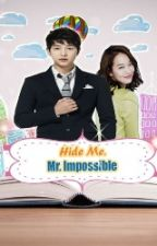 Hide me, Mr. Impossible by chisah