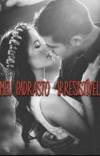 Meu Padrasto Irresistível(Parado) by VitriadeFreitas