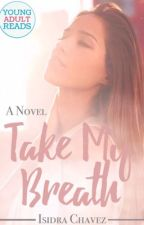 Take My Breath [H.S] by IsidraChavez