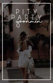 Pity Party| yoonmin by httpsxga