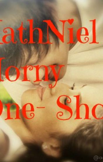 KathNiel Horny One-Shots