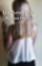 Un Mundo Feliz - Aldous Huxley by enedebe05