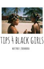 Tips 4 Black Girls by zbambara