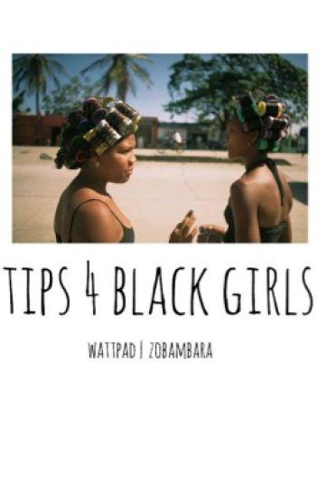 Tips 4 Black Girls