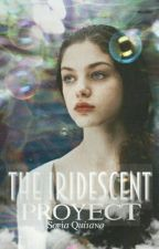 The Iridescent Proyect. by SnowInNeverland