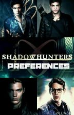 Shadowhunters Preferences by BuckyBarnesMystery23
