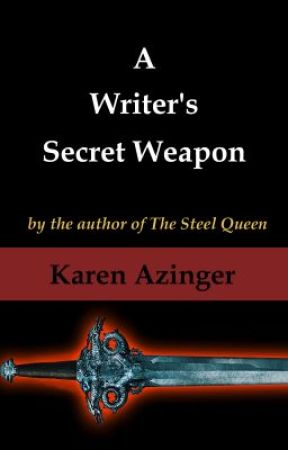 A Writer's Secret Weapon by KarenAzinger