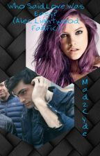 Who Said Love Was Easy? (Alec Lightwood FanFic)*COMPLETE* by MadzTheGhost