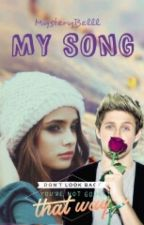 My song ( Niall Horan FF) CZ by MysteryBelll