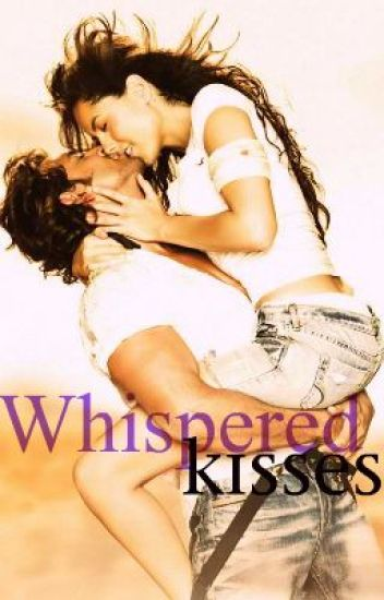 Whispered Kisses