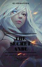 The Secret Anbu ( Naruto Fanfic) by hanafuda