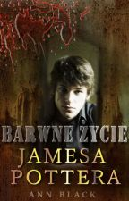 Barwne Życie Jamesa Pottera by Ann_Black4523