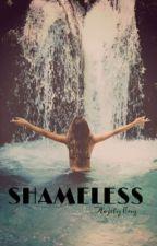 SHAMELESS (Secuela de SHAMEFACED) by AnieStyles