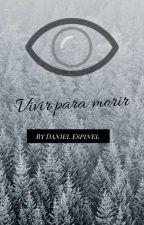 Vivir Para Morir by DanielEspinel8
