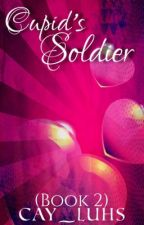 Cupid's Soldier (EDITING) by Cay_Luhs