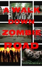 A Walk Down Zombie Road by queen15530