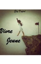 Vivre Jeune by ElyDupr
