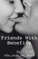 Friends with Benefits by who_stole_my_heart