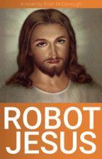 ROBOT JESUS by bwmcdonough