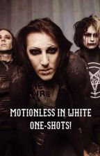 Motionless In White One-Shots! by EmmaIsMotionless