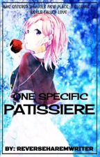 One Specific Patissiere by AnimeReverseHaremW
