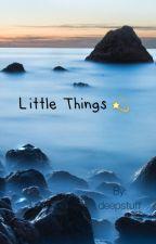 Little Things by deepstuff