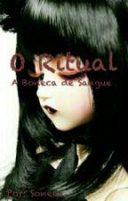 O Ritual: A Boneca De Sangue by soneca_