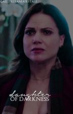 Daughter of Darkness || Once Upon a Time by gallifreyanfairytale