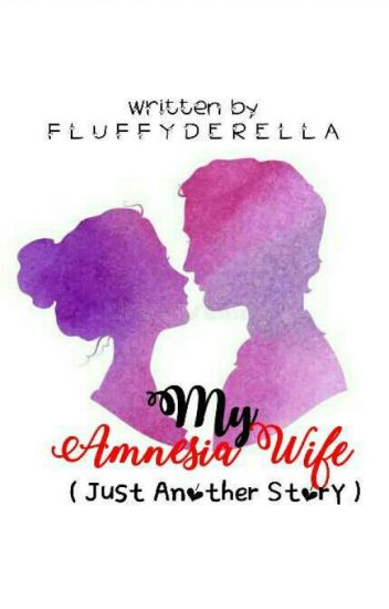 My Amnesia Wife ( Just Another Story )