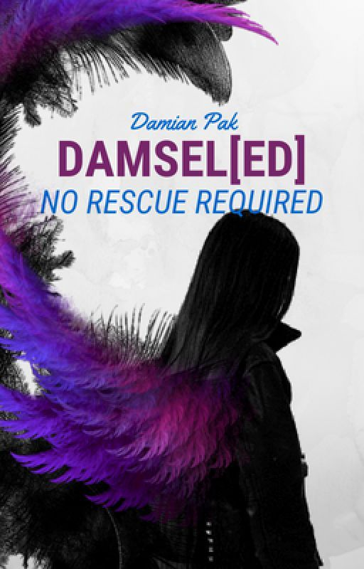 Damsel[ed]: No Rescue Required #Wattys2016 by HeroBreaker