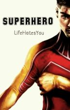 Superhero    z.m. by lifehatesyou