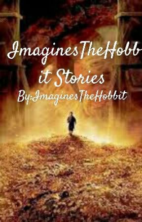 ImaginesTheHobbit Stories  by ImaginesTheHobbit