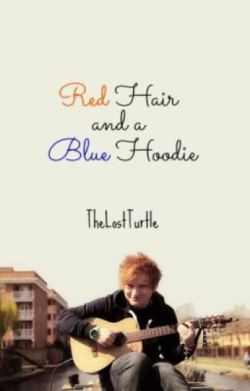 red hair and a blue hoodie // ed sheeran