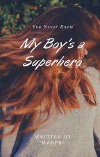 My Boy's a Superhero by MarLPri