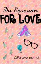 The Equation for Love by vanessaorozco33103