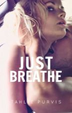 Just Breathe by TahliePurvis