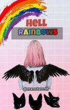 Hell rainbows. [intento de blog.] by mxnstxrrrm