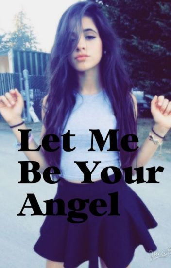 Let Me Be Your Angel (Camila/You)