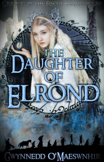 The Daugher of Elrond {Ongoing} Of Every Race Saga Book III