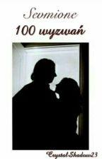 100 Wyzwań //Sevmione by CrystalShadow23