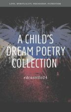 A Child's Dream Poetry Collection by RDCASTILLO22