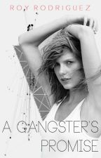 A Gangster's Promise {On Hold} by imaginejunkie