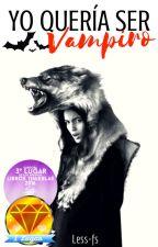 ¡Yo quería ser Vampiro!       #PremiosDiamondAwards by Less-fs