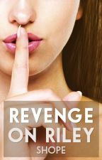 Revenge On Riley by shopeofficial
