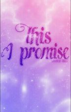 This I Promise [One Shot] by airaxx