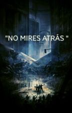 """No Mires Atras"" by Nemiru2725"