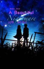 A Beautiful Nightmare -Hetalia USPH Fanfic- by Hetalia_Tarlac