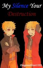 My Silence Your Destruction | Naruto Fanfic by Dragoneellover1103