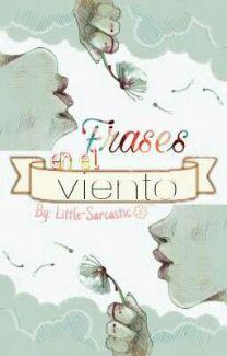 Frases En El Viento Little Sarcastic Wattpad
