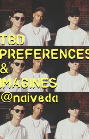 TBD Preferences & Imagines
